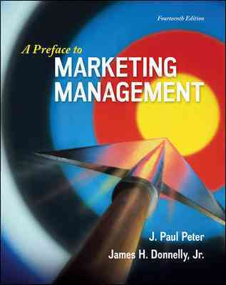 A Preface to Marketing Management By Peter, J. Paul/ Donnelly, James, Jr