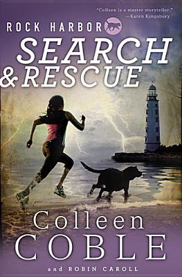 Rock Harbor Search and Rescue By Coble, Colleen