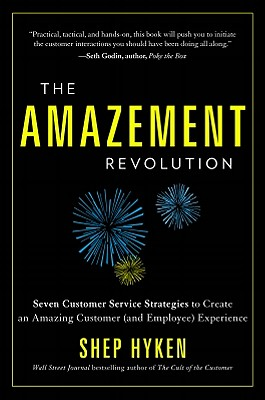 The Amazement Revolution By Hyken, Shep